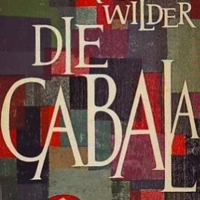 Only a Broken Will Can Enter: Two from Thornton Wilder's The Cabala
