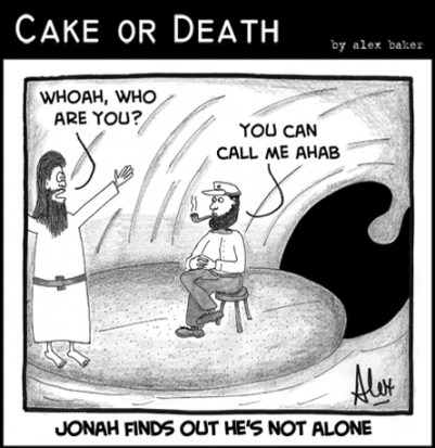 cake-or-death-christian-church-cartoons-by-alex-baker-226-jonah-cartoon-bible-ahab-moby-dick-herman-melville-april-22-2011