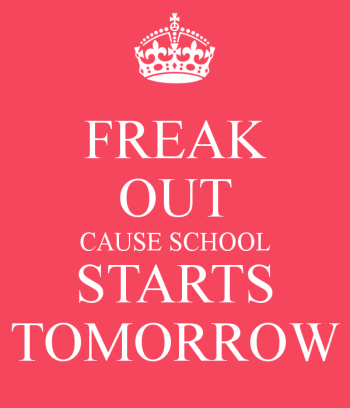 freak-out-cause-school-starts-tomorrow-1