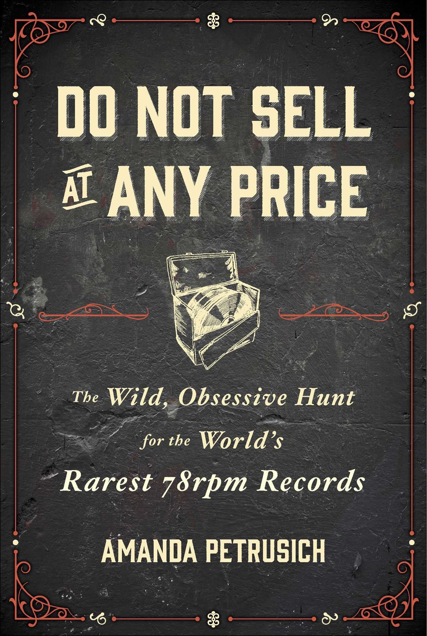 Do Not Sell At Any Price The Resurrection Of The 78 Rpm Record