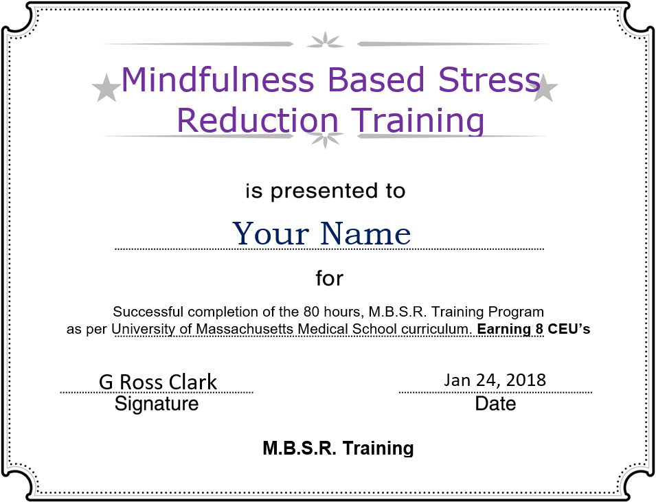 The Mindfulness Based Stress Reduction Online Training Program, Offers An  Optional U0027Certificate Of Completionu0027 Is Available.  Certificate Of Completion Training
