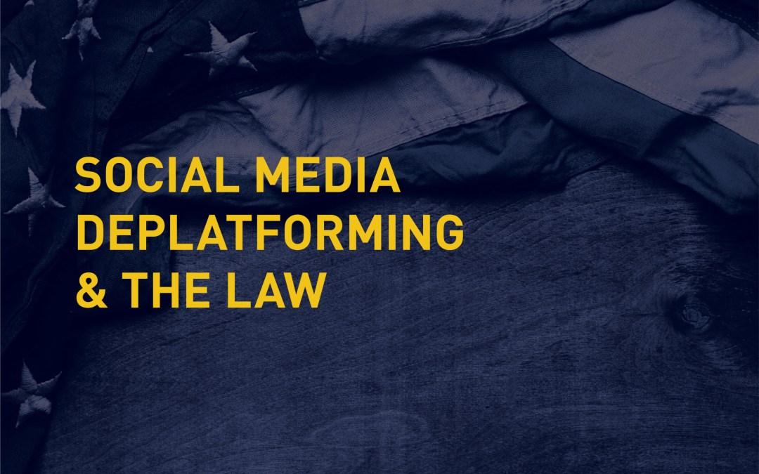 Social Media Deplatforming and the Law