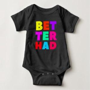 better_had_large_block_bright_text_baby_bodysuit-rdf5568edb23e46bb99cbaeaa40c66ef2_j82wr_324