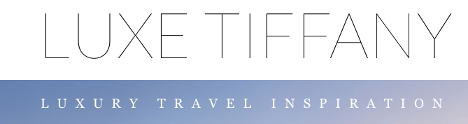 luxury travel bloggers to follow: Tiffany Dowd of Luxe Tiffany