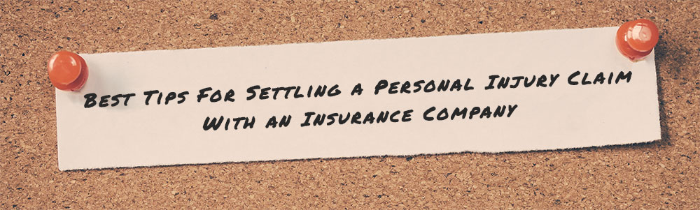 Best Tips For Settling A Personal Injury Claim With An