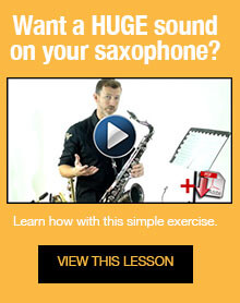 Learn how to get a huge sound on your saxpphone