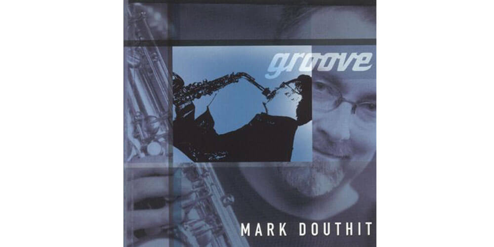 Mark Douthit - Groove