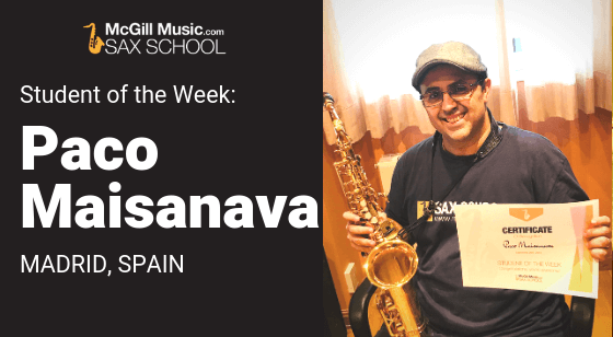 Paco from Madrid is Student of the Week learning saxophone with Sax School online sax lessons