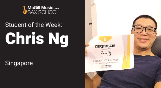 Chris Ng is Sax School Student of the Week playing Kenny G's Eternal Light