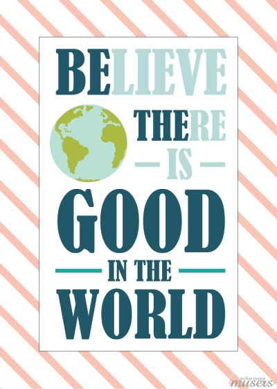 Be the good in the world poster