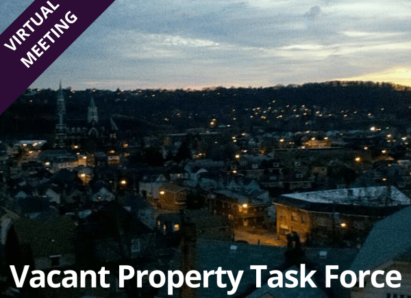 Monthly gathering: 'Vacant Property Task Force' to meet virtually Sept. 14th