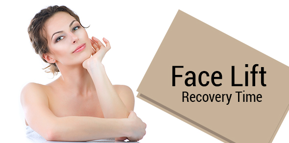Face Lift Recovery Time