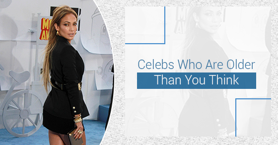 Celebs Who Are Older Than You Think
