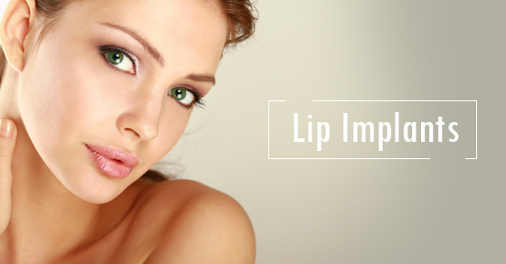 Lip Implants