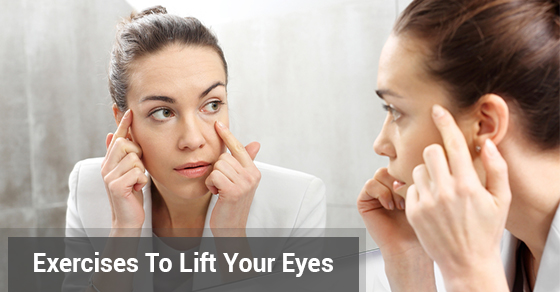 Exercises To Lift Your Eyes