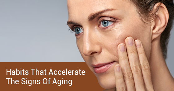 Habits That Accelerate The Signs Of Aging