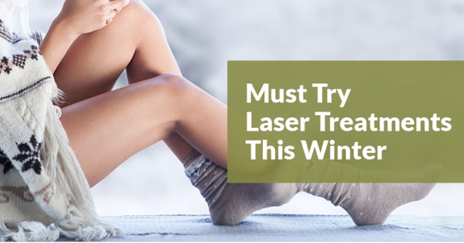 Must Try Laser Treatments This Winter
