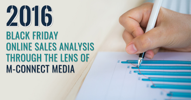 2016 Black Friday Online Sales Analysis through the Lens of M-Connect Media