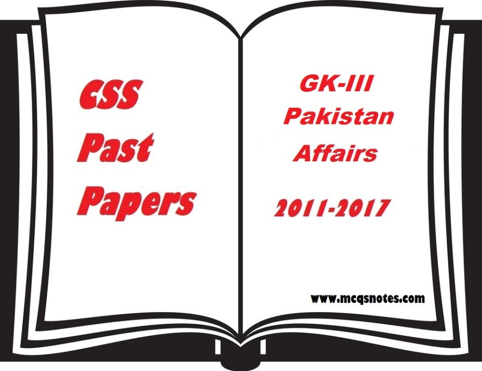 CSS GK-III Pakistan affairs past papers pdf 2011-17