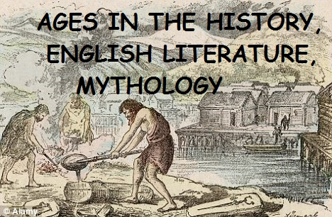 ages in history, English literature, mythology