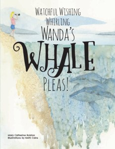 """The cover for the children's story """"Watchful Wishing Whirling Wanda's Whale Pleas!"""""""