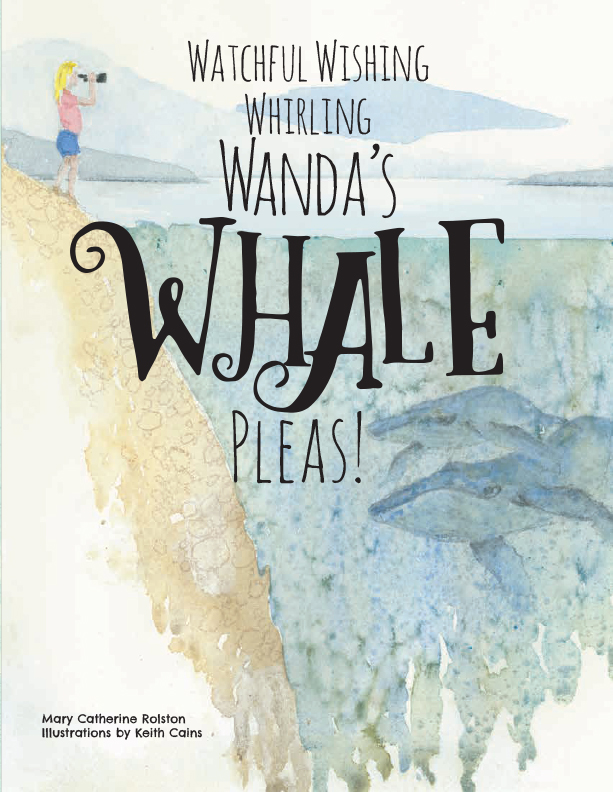 "The cover for the children's story ""Watchful Wishing Whirling Wanda's Whale Pleas!"""