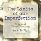 The Limits Of Our Imperfection