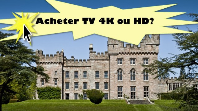 Acheter une TV HD ou en 4K UHD?