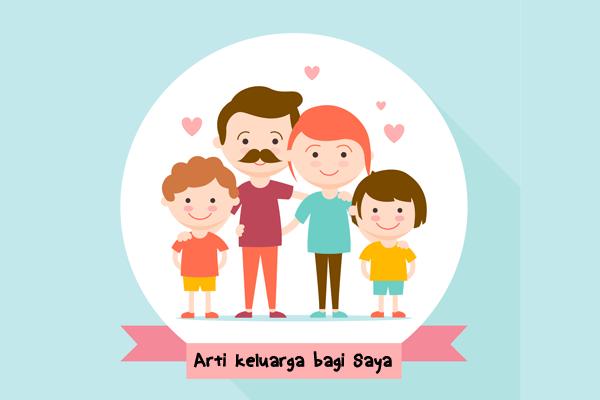 arti keluarga bagi saya - artikel