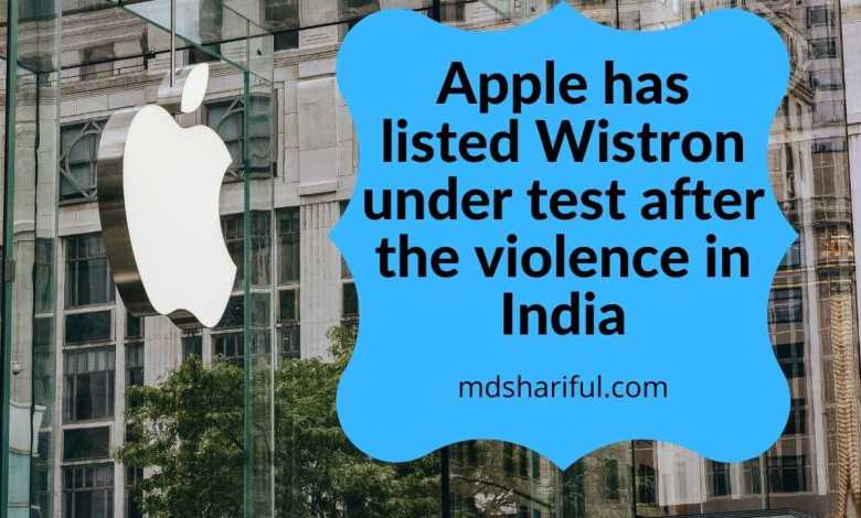 Apple has listed Wistron under test
