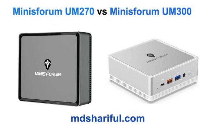Minisforum UM270 vs UM300