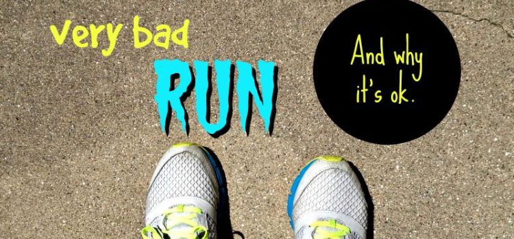 My Horrible Run… and why it's ok
