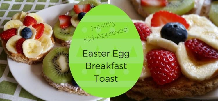 Easy, Healthy Easter Egg Breakfast Toast