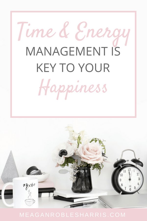 As busy moms how we use our time and energy is important for our family and our own happiness.  Here's why time and energy management is an important life skill key for your happiness and living an intentional life.