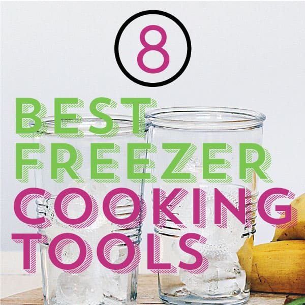 8 Best Freezer Cooking Tools