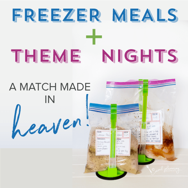 Freezer Meals + Theme Nights = A Match Made in Heaven!