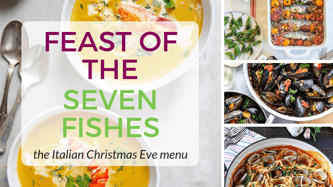 Feast of the Seven Fishes Menu: the Italian Christmas Eve