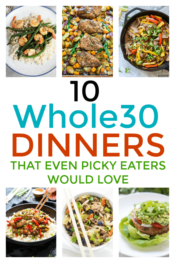 Easy Whole30 Dinners even picky eaters would love