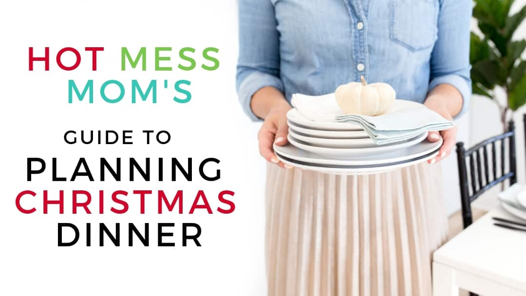 The Hot Mess Mom's Guide to Planning Christmas Dinner