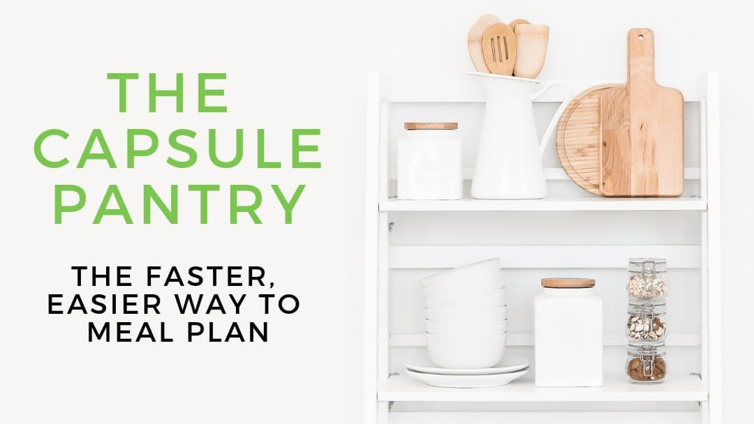 A faster easier way to meal plan! The Capsule Pantry meal planning template. Free printable | Meal Planning | Capsule wardrobe | Healthy meal planning | Quick + easy meals | Minimalism | Grocery budget