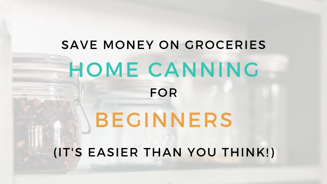 Home canning for beginners save money thumbnail