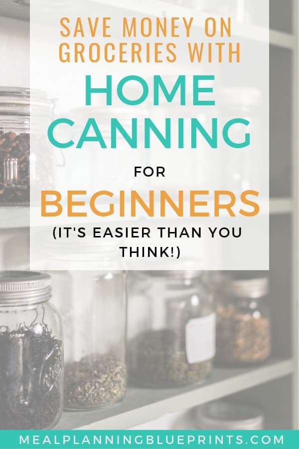 Save money groceries home canning beginners