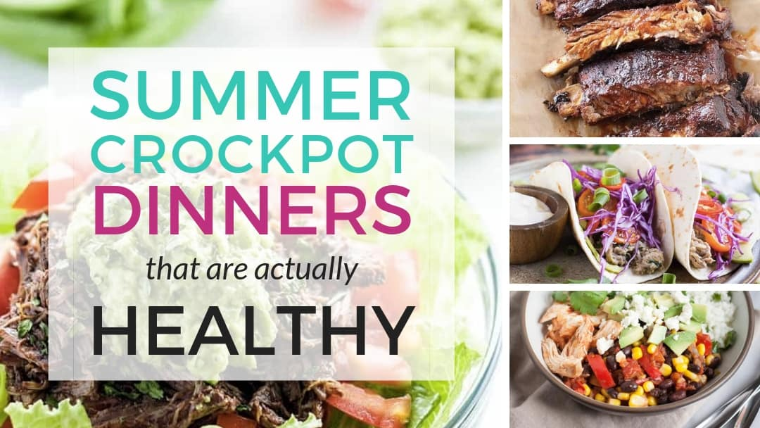 7 Summer Healthy Crockpot Dinners for Families