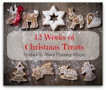 12 Weeks of Christmas Treats Blog Hop | Hosted by MealPlanningMagic.com