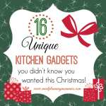 Unique Kitchen Gadgets you didn't know you wanted this Christmas!