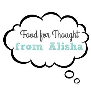 Food for Thought From Alisha