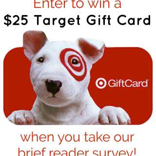 Take our reader survey and enter to a win a Target gift card!