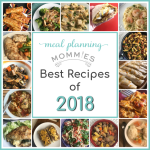 Meal Planning Mommies Best recipes of 2018