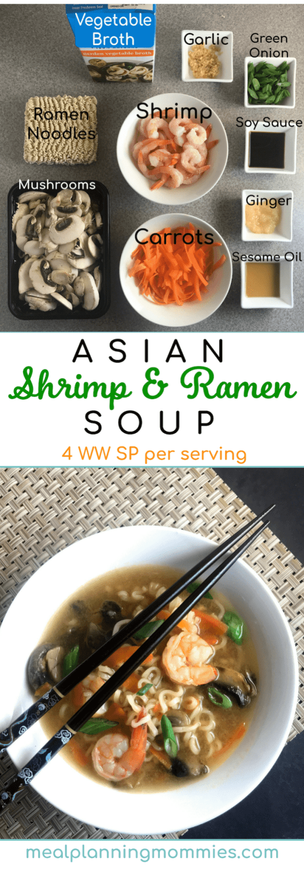 Shrimp, Ramen noodles, carrots, and mushrooms are cooked in a vegetable broth flavored with ginger and garlic in this simple Asian-style soup. Just 4 WW FreeStyle SmartPoints per serving.