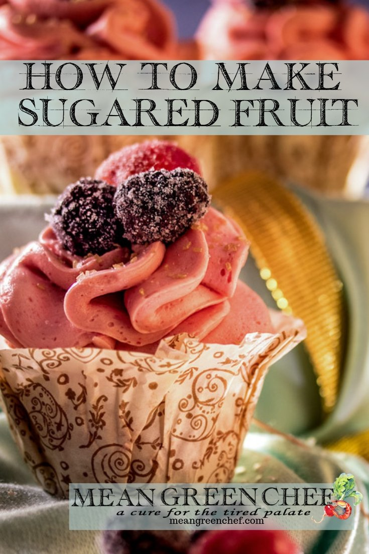 How to Make Sugared Fruit | Mean Green Chef #cookingtips #cooking #cookingideas #cookingtechniques #cookingtechniques #garnish #meangreenchef #MGCkitchen